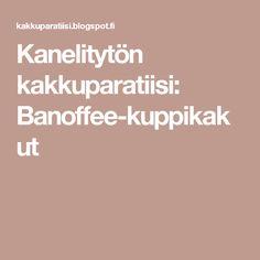Kanelitytön kakkuparatiisi: Banoffee-kuppikakut