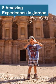 Jordan has many amazing places for kids to experience. We have compiled our top 8 recommendations!