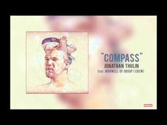 "Jonathan Thulin - ""Compass (Feat. Manwell of Group 1 Crew)"" Album Version - YouTube"