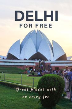 "Where to go and what to do in Delhi if you are on a tight budget and can't shed a ""foreigner"" price for tourist attractions."
