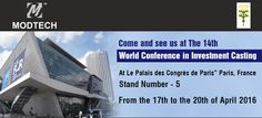 """Come and see us at The 14th World Conference in Investment Casting     At Le Palais des Congrès de Paris"""" Paris, France    Stand No. 5    From the 17th to the 20th of April 2016"""