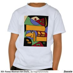 Funny Abstract Art Dachshund T Shirt #dachshund #dogs #shirts #art #abstract #funny And www.zazzle.com/inspirationrocks*