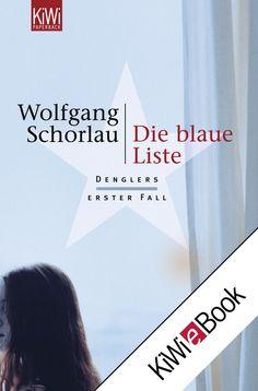 Die blaue Liste: Denglers erster Fall, Wolfgang Schorlau: Bücher