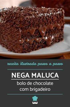 Nega maluca - bolo de chocolate com brigadeiro Coconut Hot Chocolate, Homemade Chocolate, Melting Chocolate, Chocolate Desserts, Bolo Chocolate, Sweet Recipes, Cake Recipes, Food Cakes, Savoury Cake