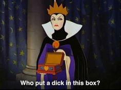 Asked the Evil Queen...