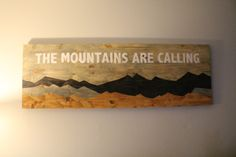 Stained Wood The Mountains Are Calling Sign by CustomsignsTN, $75.00