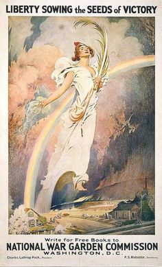 Vintage World War 1 Poster titled Liberty sowing the seeds of victory image of a painting by Frank V. DuMond 1917; Poster showing Liberty, in a red, white and blue liberty cap, soaring with a rainbow over a fertile landscape; text reads: Liberty sowing the seeds of victory, every garden a munition plant, for a free books write to National War Garden Commission Washington D.C., Charles Lathrop Pack, President, P.S. Ridsdale, Secretary;