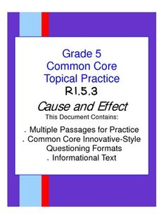Topical Common Core Practice!!  Four passages to review Common Core Standard RI.5.3 (Cause and Effect).  This document contains multiple passages to assist students in mastering this standard. Use as classwork, extra practice, assessments, and homework.