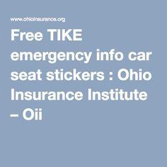 Free TIKE Emergency Info Car Seat Stickers Ohio Insurance Institute Oii