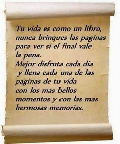 #Tu vida es como un libro, nunca brinques la pagina para ver si el final vale la pena...