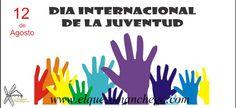 12 de Agosto. Día internacional de la #juventud.