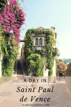 Saint Paul de Vence is a beautiful village in Provence, France. Here's why you should visit and what to do there...