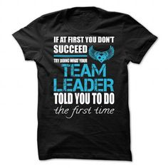 Cool Awesome tee for Team Leader Shirts & Tees