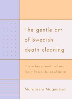 People in Sweden Are Now Doing Pre-Death Cleaning - Cosmopolitan.com