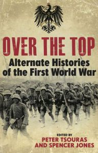 Over the Top: Alternative Histories of the First World War