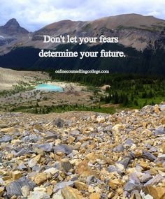 """""""Don't let your fears determine your future."""" Self improvement and counseling quotes. Created and posted by the Online Counselling College."""