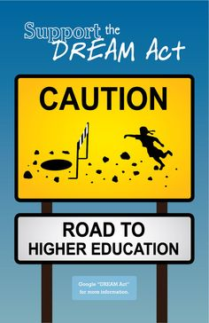 DREAM Act CAUTION Flyer Dream Act, Free Graphics, Higher Education, The Voice, Acting