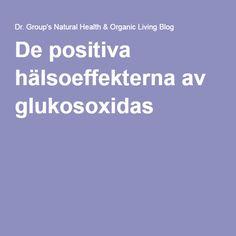 De positiva hälsoeffekterna av glukosoxidas