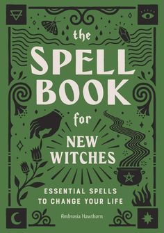 Read Online The Spell Book for New Witches: Essential Spells to Change Your Life PDF eBook The Spell Book for New Witches: Essential Spells . Witch Spell Book, Witchcraft Spell Books, Wicca Witchcraft, Magic Spell Book, Wiccan Witch, Magick Spells, Wiccan Books, Magick Book, Candle Spells