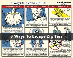 3 Ways To Escape Zip Ties. This knowledge, believe it or not, is very important to know. See how to escape zip ties easily.