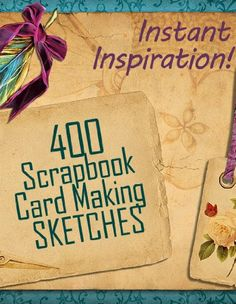 400 Scrapbook and Card Making Sketches: Instant Inspiration! (Beautiful Scrapbook Pages Fast)