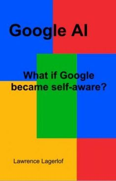 Google AI - What if Google became self-aware? - Google AI - What if Google became self-aware?