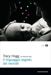 http://dadedaddies.blogspot.com/2016/10/esistono-molti-video-e-libri-che.html #illinguaggiosegretodeineonati #tracyhogg