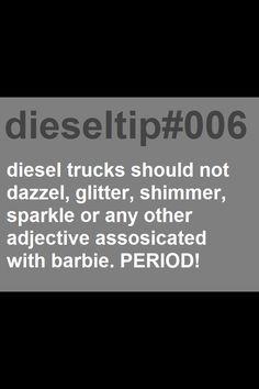 Kills me when people want pink pickups Truck Memes, Truck Quotes, Dodge Ram Diesel, Diesel Trucks, Lifted Trucks, Chevy Trucks, Diesel Quotes, Fast And Loud, Diesel Tips