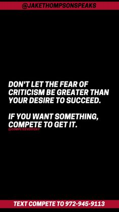 If you want something, quit waiting! Compete to GO GET IT. Don't Let, Let It Be, If You Want Something, Positive Motivation, Greater Than, Motivational Quotes, Waiting, Goals, Motivating Quotes