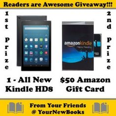 "Enter YourNewBooks.com's ""Readers are Awesome Giveaway"" today, for your chance to win either an All New Amazon Kindle HD8 or a $50 Amazon Gift card!  https://www.yournewbooks.com/giveaway/"