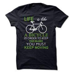 LIFE IS LIKE A BICYCLE  T Shirt, Hoodie, Sweatshirt