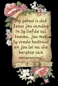 Mag Jesus jou lei na die bergtop van oorwinning Uplifting Bible Verses, Bible Verses Quotes, Morning Quotes Images, Good Morning Quotes, Christian Pictures, Christian Quotes, Happy Birthday Quotes, Birthday Wishes, New Year Wishes Quotes