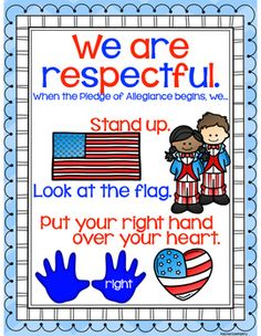 We Are Respectful --- Code of Conduct for Pledge of Allegiance. Explaining how to act during the Pledge of Allegiance can be tricky with the littles… this simple reminder poster makes it a lot easier! By using positive language and three simple directions: stand up, look at the flag, and put your right hand over your heart, even your youngest learners will know how to be respectful!  #iteachtoo #iteachK #kindergarten #preK #america #pledgeofallegiance #teachinginthetongass #grade1