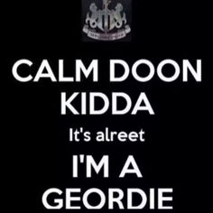 Geordie, native of Newcastle upon Tyne, England. Greatest race of humans ever. Geordie Slang, Clan Castle, George Stephenson, Newcastle United Football, Newcastle England, British Humour, North Shields, British Things, North East England
