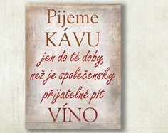 ..obraz,+obrázek,+cedule..+obrázek+destička+cedulka+a+fajn+nápisem,+velikost+25+x+32+cm+směsná+dřevěná+deska,+vzadu+hnědá,+háček+na+zavěšení+Vtipný+dárek+pro+všechny+milovníky+kávy,+vína+a+pohody+......................................................