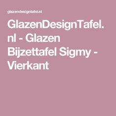 GlazenDesignTafel.nl - Glazen Bijzettafel Sigmy - Vierkant