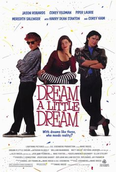 Dream a Little Dream , starring Corey Feldman, Jason Robards, Piper Laurie, Meredith Salenger. An accident puts the consciousness of an elderly dream researcher into the body of a bratty teenager. The problem? The kid prefers dreamworld limbo to real life. #Comedy #Drama #Romance