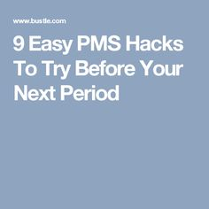 9 Ways To Hack Your PMS