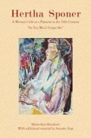 Hertha sponer : a womans life as a physicist in the century ''so you won't forget me'' / Marie-Ann Maushart ; with additional material by Annette Vogt ; translated by Ralph A. edited by Brenda P. Marie Ann, Physicist, Women Life, Historian, World War Two, New Books, This Book, Forget, Matilda