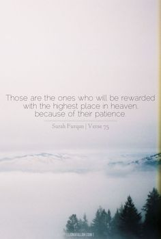 Those will be awarded the Chamber for what they patiently endured, and they will be received therein with greetings and [words of] peace.