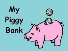 In my piggy bank YouTube song... First grade economic lesson beginner!