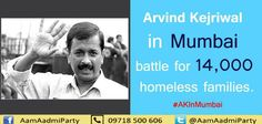 The Aam Aadmi Party is leading a protest of thousands of families from transit camps at Azad Maidan on Friday. Arvind Kejriwal will lead the protest on. Homeless Families, Aam Aadmi Party, Construction Firm, Allegedly, Camps, Revolution, Law, Politics, Friday