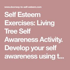 Self Esteem Exercises: Living Tree Self Awareness Activity. Develop your self awareness using this creative exercise.
