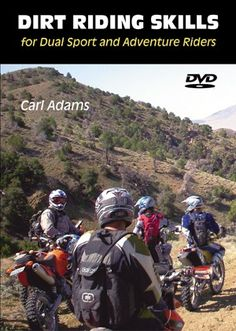 Dirt Riding Skills for Dual-Sport and Adventure Riders (DVD) - Carl Adams - See: Essential Guide to Dual Sport Motorcycling