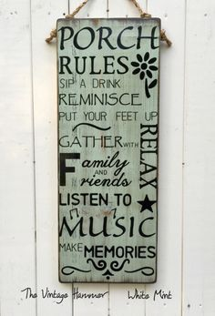 A personal favorite from my Etsy shop https://www.etsy.com/listing/198161202/large-porch-rules-sign-hand-painted. Large Porch Rules Sign. Hand painted, outdoor sealed, wood sign sayings, color choices, Porch, Deck, Patio, Cabin, yard, rustic, wood sign