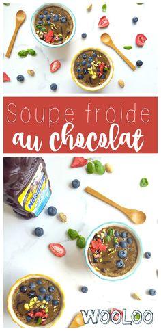 Et pourquoi ne pas déjeuner avec une soupe froide au chocolat! #BrisezLaRoutine