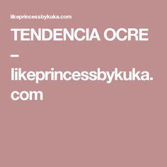 TENDENCIA OCRE – likeprincessbykuka.com