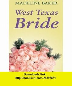 West Texas Bride (9780786274802) Madeline Baker , ISBN-10: 0786274808  , ISBN-13: 978-0786274802 ,  , tutorials , pdf , ebook , torrent , downloads , rapidshare , filesonic , hotfile , megaupload , fileserve