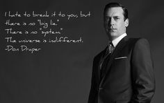 "Lavoro Palermo  #lavoropalermo #lavoro #Palermo #workisjob ""I hate to break it to you..."" Don Draper (Mad Men) [2048x1293]"