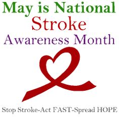 May is National Stroke Awareness Month in the US. Go to http://healthaware.org/category/5-may/ for link to more information.
